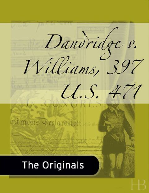 Dandridge v. Williams, 397 U.S. 471 | Zookal Textbooks | Zookal Textbooks