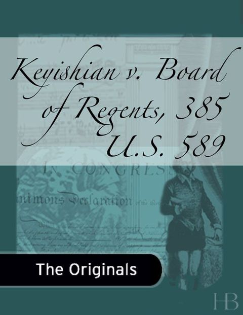 Keyishian v. Board of Regents, 385 U.S. 589 | Zookal Textbooks | Zookal Textbooks