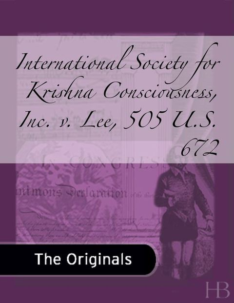 International Society for Krishna Consciousness, Inc. v. Lee, 505 U.S. 672 | Zookal Textbooks | Zookal Textbooks