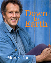 Load image into Gallery viewer, Down to Earth: Gardening Wisdom - Monty Don