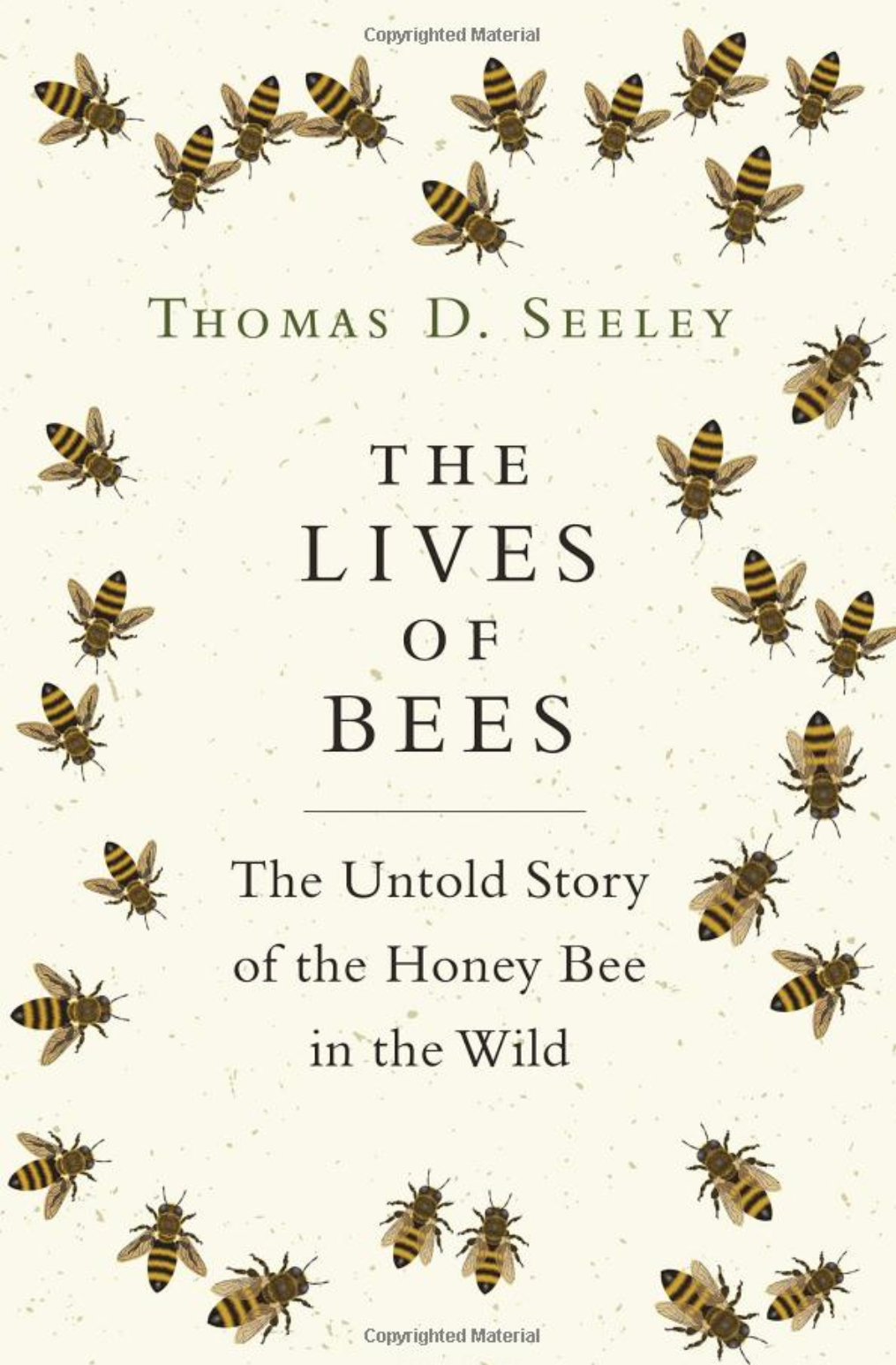 The lives of bees: the untold story of the honey bee in the wild - Seeley