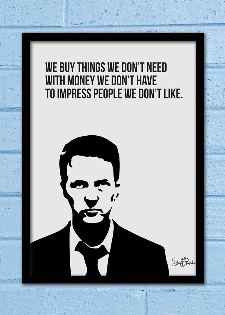 Cool Funky Motivation Fight club We buy stuff Glass frame posters ...