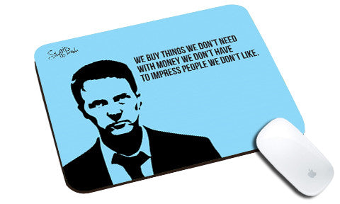 Cool design Funky Motivation Fight club We buy stuff natural rubber mouse pad - stuffpanda