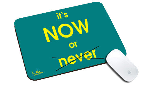Cool design Motivational Its NOW natural rubber mouse pad - stuffpanda
