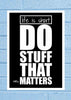 Cool Abstract Motivation Life is short Do Glass frame posters Wall art - stuffpanda - 1