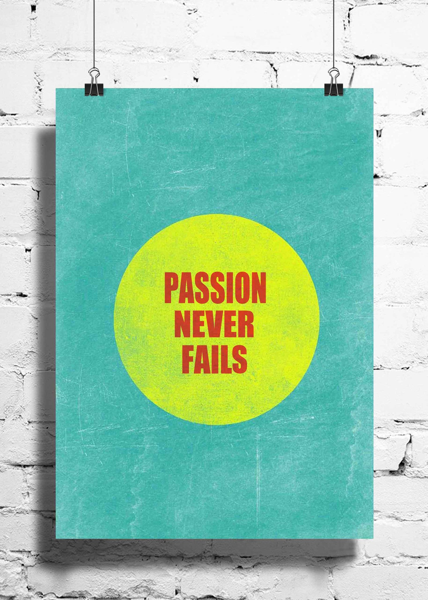 Cool Abstract Motivation Passion never wall posters, art prints, stickers decals - stuffpanda - 1