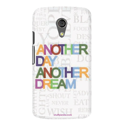 Designer Motivational Another Day hard back cover / case for Moto G2
