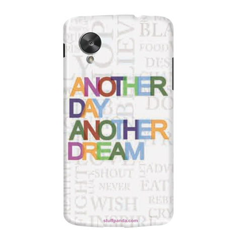 Designer Motivational Another Day hard back cover / case for Nexus 5