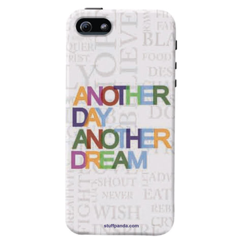 Designer Motivational Another Day hard back cover / case for Iphone 5 / 5s