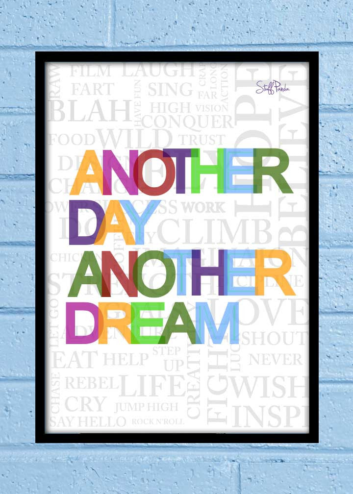 Cool Abstract Motivation Another Day Another dream Glass frame posters Wall art - stuffpanda - 1