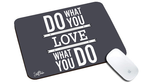 Cool design Motivational Do What you love natural rubber mouse pad - stuffpanda
