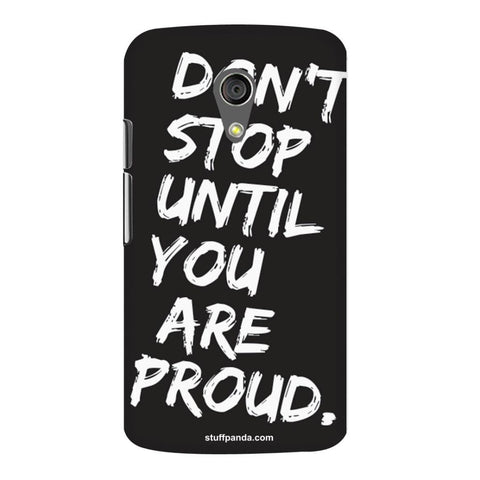 Designer Motivational Dont Stop Until hard back cover / case for Moto G2