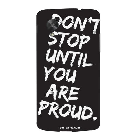Designer Motivational Dont Stop Until hard back cover / case for Nexus 5