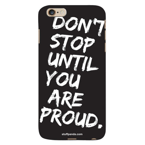Designer Motivational Dont Stop Until hard back cover / case for Iphone 6 plus
