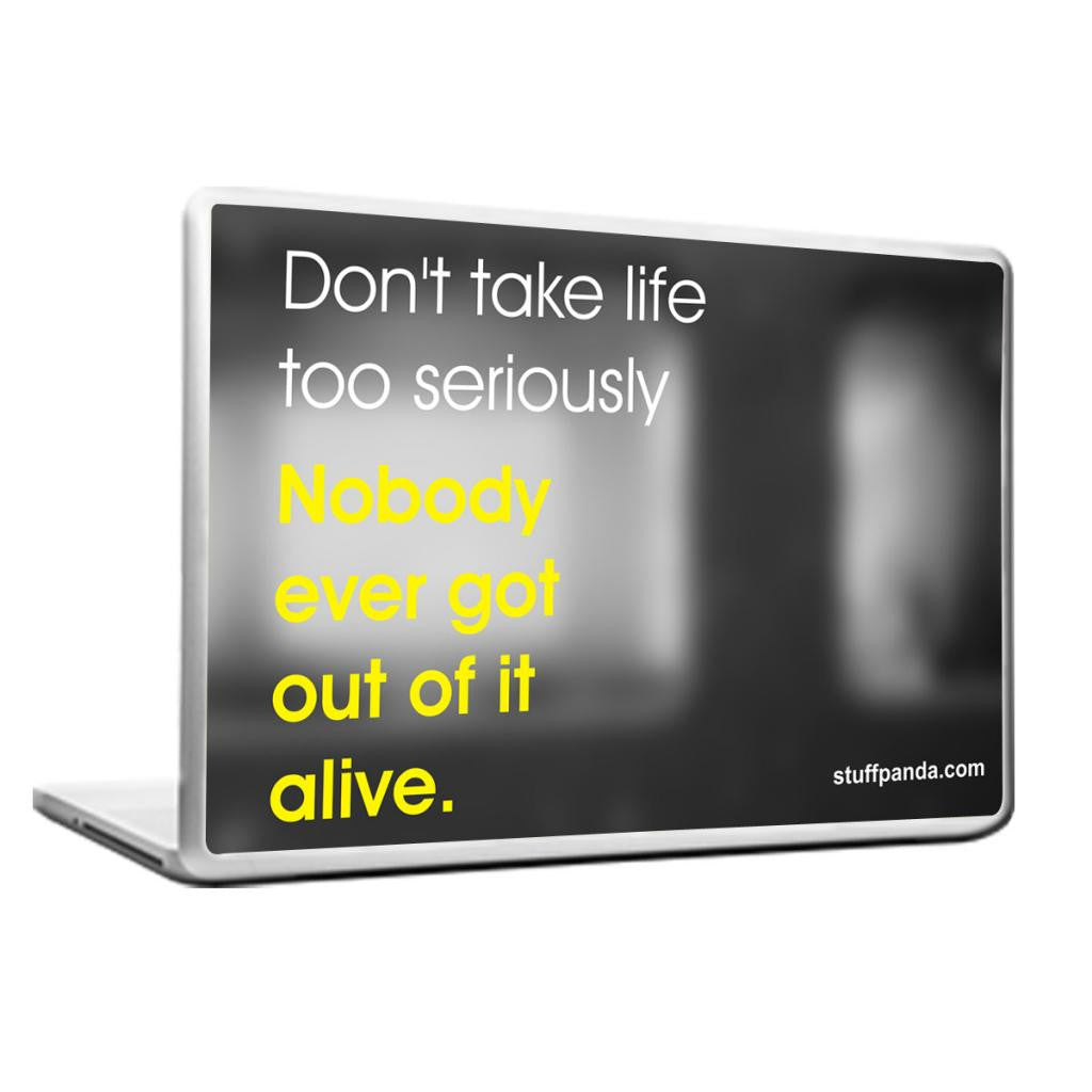 Cool Abstract Inspiring Dont take Life Laptop cover skin vinyl decals - stuffpanda - 1