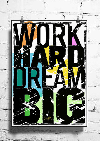 Cool Abstract Motivation Dream Big Work hard wall posters, art prints, stickers decals