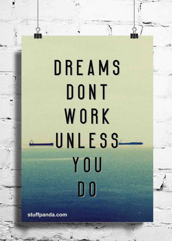 Cool Abstract Motivation Dreams dont Work wall posters, art prints, stickers decals