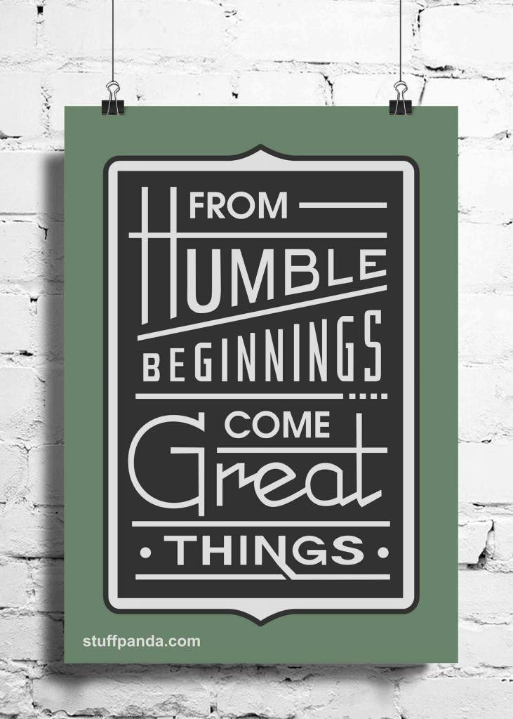 Cool Abstract Motivation From Humble begining wall posters, art prints, stickers decals - stuffpanda - 1