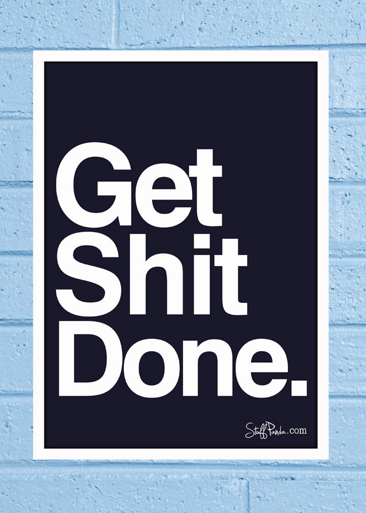 Cool Abstract Motivation Get Shit done Wall Glass Frame posters Wall art - stuffpanda - 1