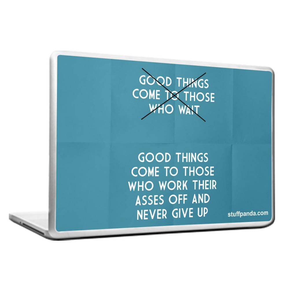 Cool Abstract Motivation Good things come to Laptop cover skin vinyl decals - stuffpanda - 1