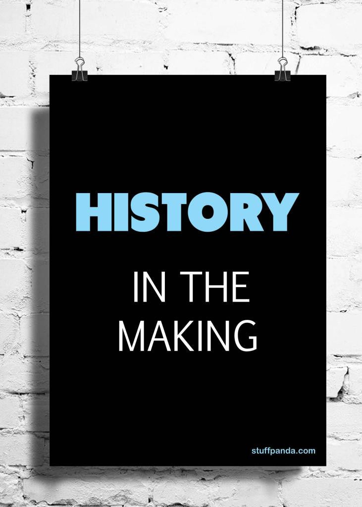 Cool Abstract Motivation History in the making wall posters, art prints, stickers decals - stuffpanda - 1