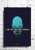 Cool Funky Breaking Bad wall posters, art prints, stickers decals Im the one who - stuffpanda - 1