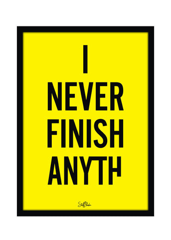 Cool Funky Funny I never finish Glass frame posters Wall art yellow