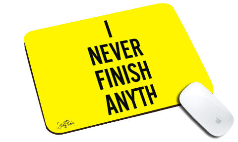 Cool design Funny I never Finish natural rubber mouse pad Yellow - stuffpanda