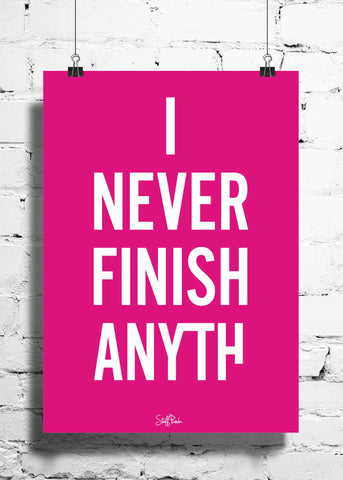 Cool Funky Funny I never Finish wall posters, art prints, stickers decals Pink