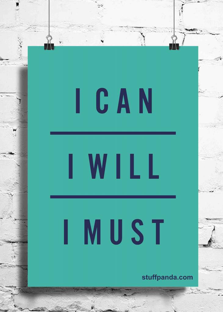 Cool Abstract Motivation I can I will I must wall posters, art prints, stickers decals - stuffpanda - 1