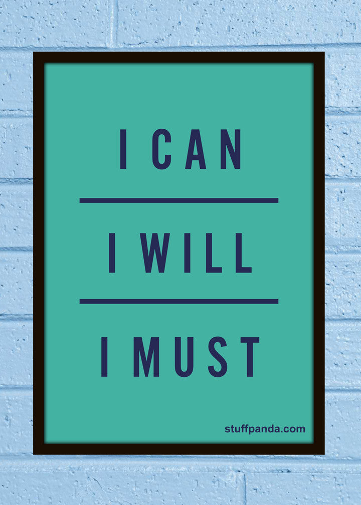 Cool Abstract Motivation I can I will I must Wall Glass Frame posters Wall art - stuffpanda - 1