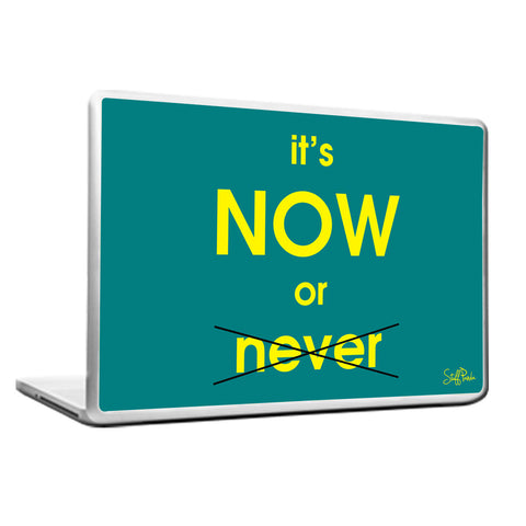 Cool Funky Motivational Its NOW Laptop cover skin vinyl decals