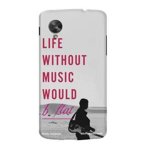 Designer Cool funky Life Without Music hard back cover / case for Nexus 5