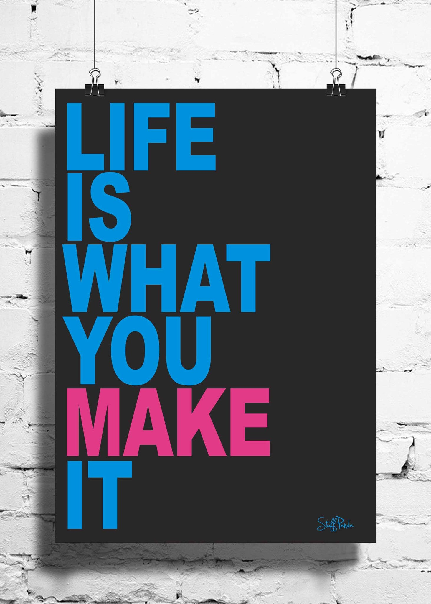 Cool Abstract Motivation Life is what you wall posters, art prints, stickers decals - stuffpanda - 1