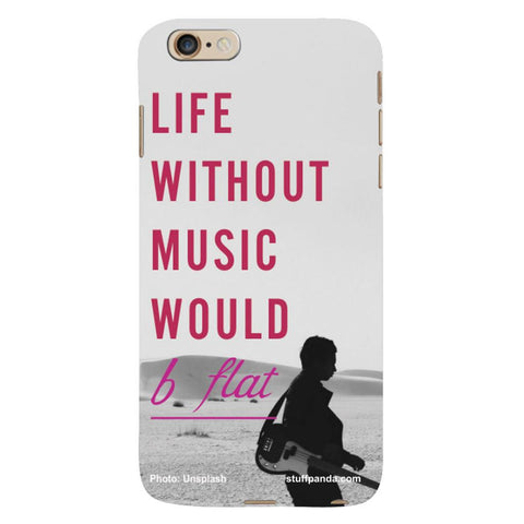 Designer Cool funky Life Without Music hard back cover / case for Iphone 6 plus