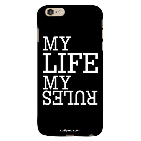 Designer Motivational My Life My Rules hard back cover / case for Iphone 6 plus
