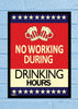 Cool Abstract Funny No Working during drinking Glass frame posters Wall art - stuffpanda - 1