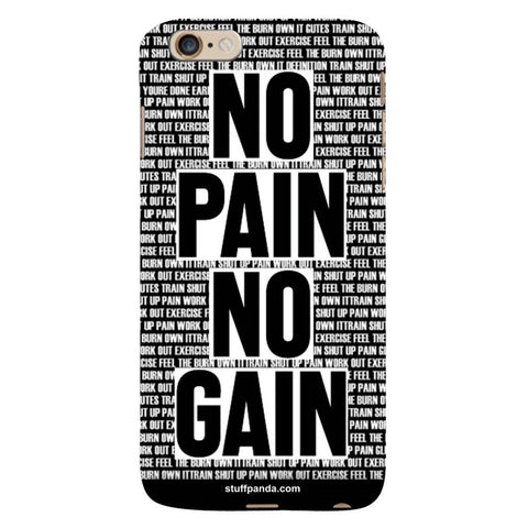 Designer Motivational No Pain No Gain hard back cover / case for Iphone 6 plus