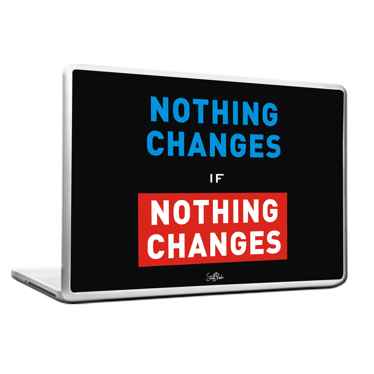 Cool Funky Motivational Nothing changes Laptop skin vinyl decals - stuffpanda - 1