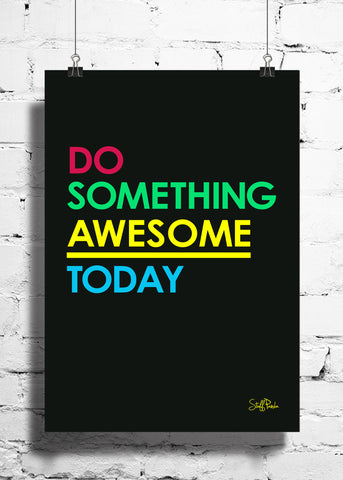 Cool Abstract Motivation Do something awesome wall posters, art prints, stickers decals