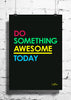 Cool Abstract Motivation Do something awesome wall posters, art prints, stickers decals - stuffpanda - 1