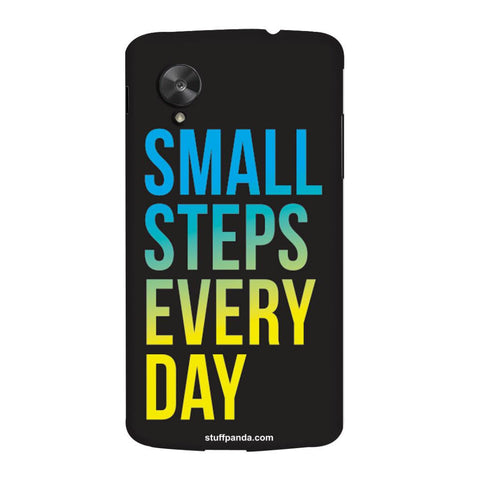 Designer Motivational Small Steps Every Day hard back cover / case for Nexus 5
