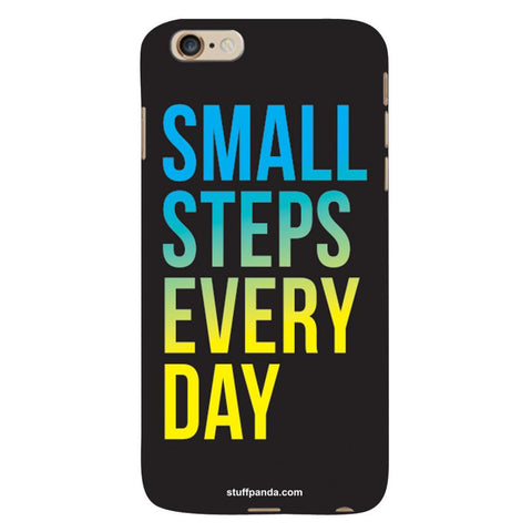 Designer Motivational Small Steps Every Day hard back cover / case for Iphone 6 plus
