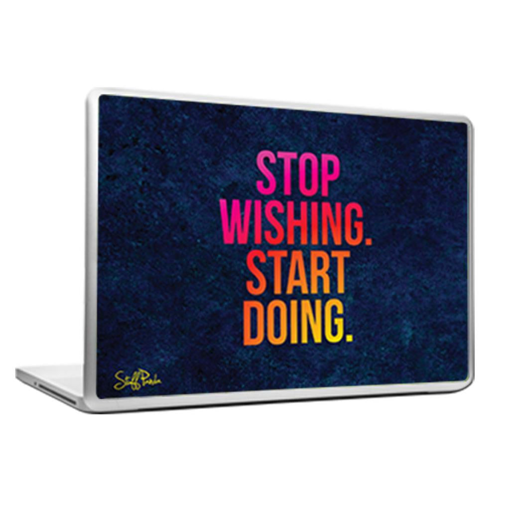 Cool Abstract Motivational Stop wishing Laptop cover skin vinyl decals - stuffpanda - 1