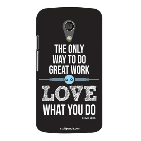 Designer Cool The Only Way To Love hard back cover / case for Moto G2