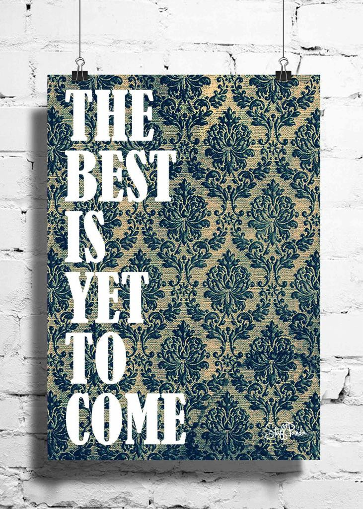 Cool Abstract Motivation The Best Is yet wall posters, art prints, stickers decals - stuffpanda - 1