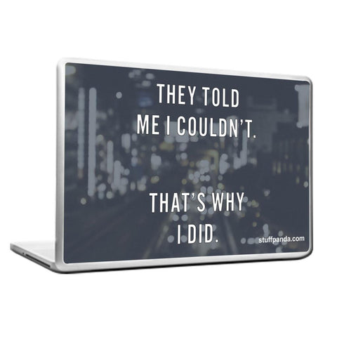 Motivation They Told me Laptop cover skin vinyl decals