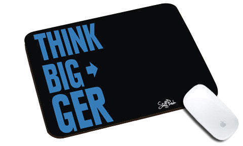 Cool design Motivational Think Bigger natural rubber mouse pad - stuffpanda