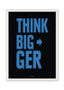 Cool Funky Motivational Think Bigger Glass frame posters Wall art - stuffpanda - 2