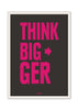 Cool Funky Motivational Think Bigger Glass frame posters Wall art - stuffpanda - 1